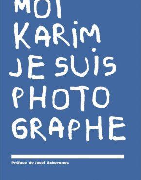 Moi Karim je suis photographe Rita et karim TATAI-Editions un Bout de chemin